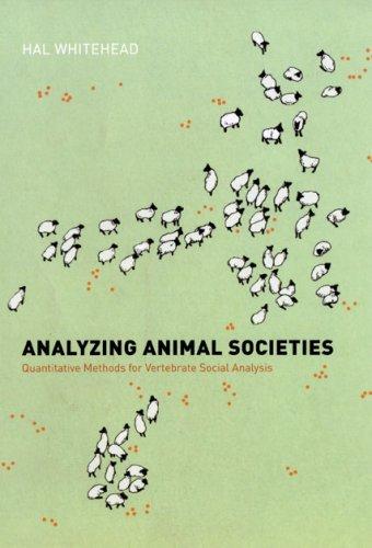 Analyzing Animal Societies Quantitative Methods for Vertebrate Social Analysis  2008 9780226895239 Front Cover