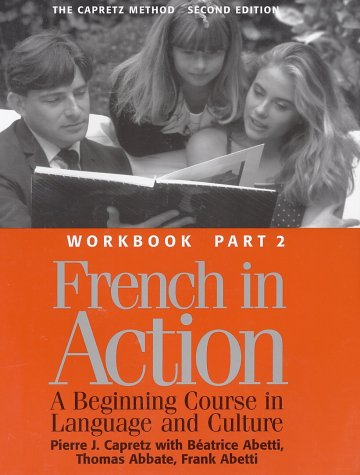 French in Action A Beginning Course in Language and Culture 2nd 1994 (Workbook) edition cover