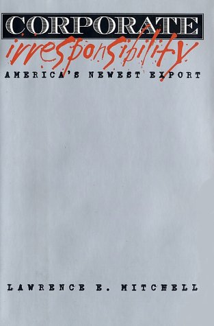 Corporate Irresponsibility America's Newest Export  2001 9780300090239 Front Cover