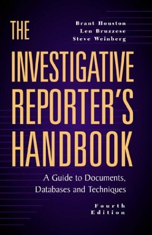 Investigative Reporter's Handbook A Guide to Documents, Databases and Techniques 4th 2002 edition cover