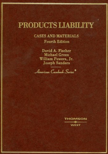 Cases and Materials on Products Liability  4th 2006 (Revised) edition cover