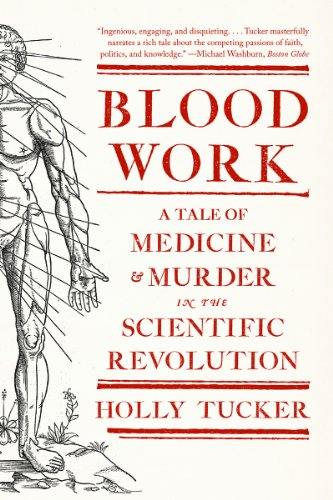 Blood Work A Tale of Medicine and Murder in the Scientific Revolution N/A edition cover