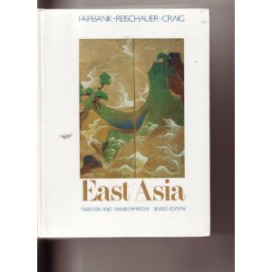 East Asia Tradition and Transformation 2nd 1989 (Revised) edition cover