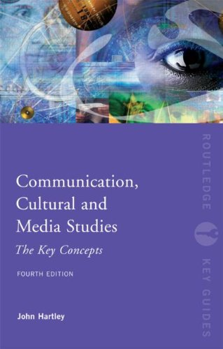 Communication, Cultural and Media Studies The Key Concepts 4th 2012 (Revised) edition cover