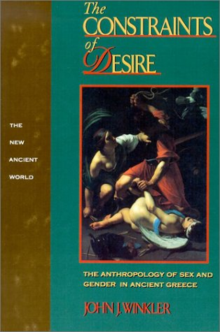 Constraints of Desire The Anthropology of Sex and Gender in Ancient Greece  1990 edition cover