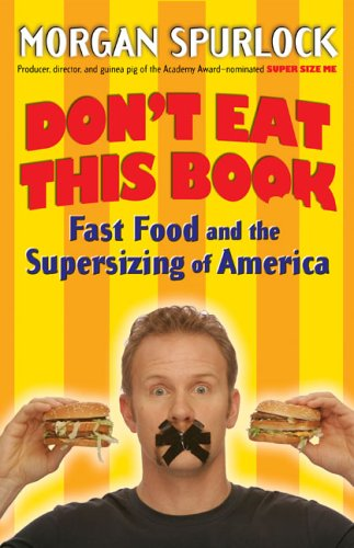 Don't Eat This Book Fast Food and the Supersizing of America N/A edition cover