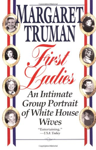 First Ladies An Intimate Group Portrait of White House Wives  1995 edition cover