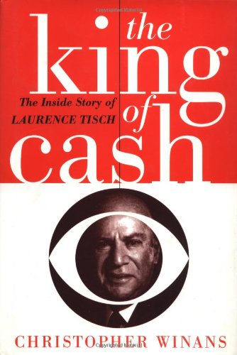 King of Cash The Inside Story of Laurence Tisch 1st 1995 9780471549239 Front Cover