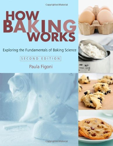 How Baking Works Exploring the Fundamentals of Baking Science 2nd 2008 (Revised) edition cover