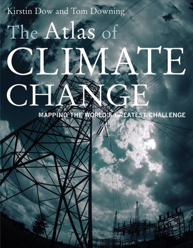 Atlas of Climate Change Mapping the World's Greatest Challenge  2006 9780520250239 Front Cover