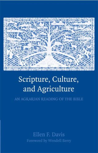 Scripture, Culture, and Agriculture An Agrarian Reading of the Bible  2009 edition cover