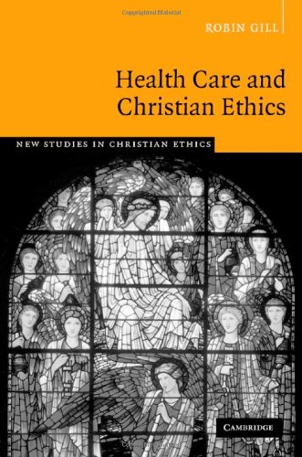 Health Care and Christian Ethics   2006 9780521857239 Front Cover
