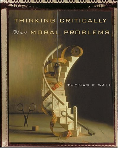 Thinking Critically about Moral Problems   2003 9780534574239 Front Cover