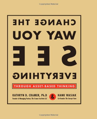 Change the Way You See Everything Through Asset-Based Thinking  2006 edition cover