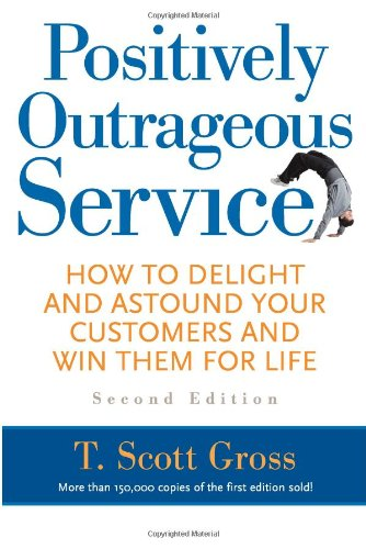 Positively Outrageous Service How to Delight and Astound Your Customers and Win Them for Life 2nd 2004 edition cover
