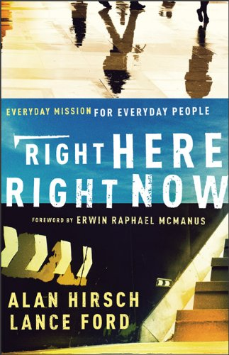 Right Here, Right Now Everyday Mission for Everyday People  2011 edition cover