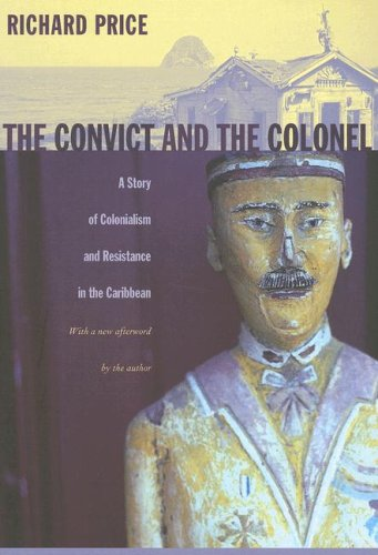 Convict and the Colonel A Story of Colonialism and Resistance in the Caribbean  2006 edition cover