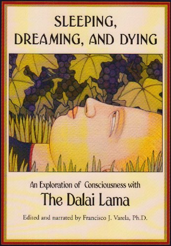 Sleeping, Dreaming, and Dying An Exploration of Consciousness N/A edition cover