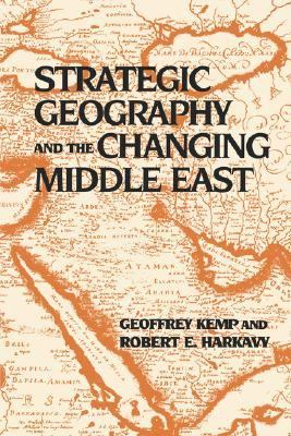 Strategic Geography and the Changing Middle East  N/A 9780870030239 Front Cover