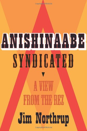 Anishinaabe Syndicated A View from the Rez  2011 edition cover