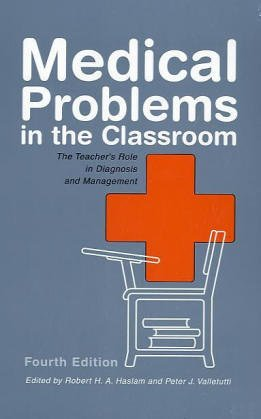Medical Problems in the Classroom The Teacher's Role in Diagnosis and Management 4th 2003 9780890799239 Front Cover