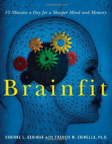 Brainfit 10 Minutes a Day for a Sharper Mind and Memory  2005 9781401602239 Front Cover