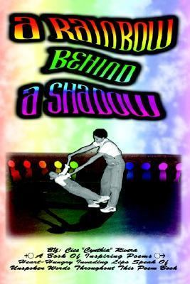 Rainbow Behind a Shadow N/A 9781403301239 Front Cover