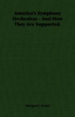 America's Symphony Orchestras - and How They Are Supported  N/A 9781406751239 Front Cover