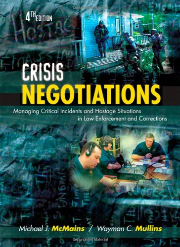 Crisis Negotiations Managing Critical Incidents and Hostage Situations in Law Enforcement and Corrections 4th 2010 (Revised) edition cover