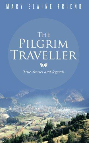 Pilgrim Traveller True Stories and Legends  2013 9781491885239 Front Cover