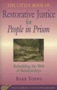 Little Book of Restorative Justice for People in Prison Rebuilding the Web of Relationships  2006 edition cover
