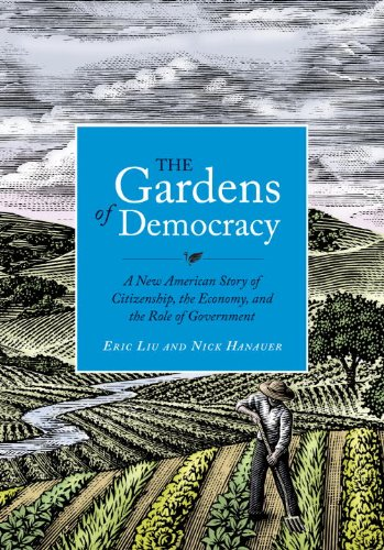 Gardens of Democracy A New American Story of Citizenship, the Economy, and the Role of Government  2011 edition cover