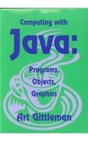 Computing with Java : Programs, Objects and Graphics 1st 9781576760239 Front Cover