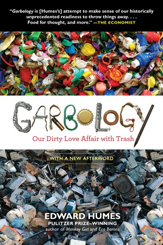 Garbology Our Dirty Love Affair with Trash N/A edition cover