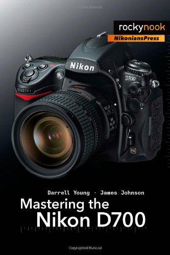 Mastering the Nikon D700   2009 9781933952239 Front Cover