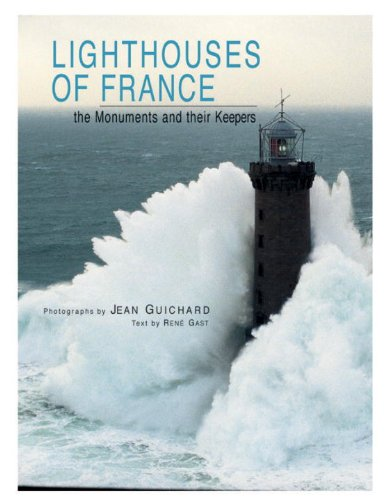 Lighthouses of France The Monuments and Their Keepers N/A 9782080301239 Front Cover