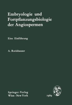 Embryologie und Fortpflanzungsbiologie der Angiospermen Eine Einfuhrung  1969 9783709182239 Front Cover