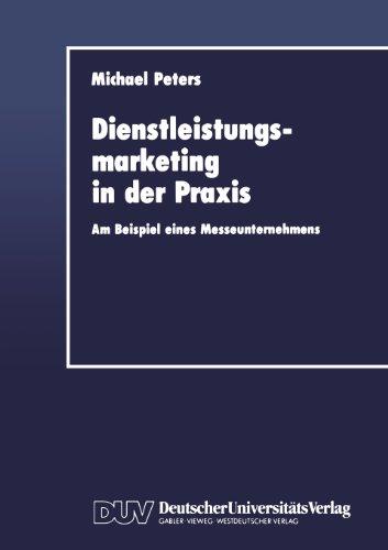 Dienstleistungsmarketing in Der Praxis: Am Beispiel Eines Messeunternehmens  1992 9783824401239 Front Cover
