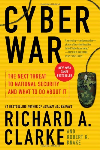 Cyber War The Next Threat to National Security and What to Do about It  2012 edition cover