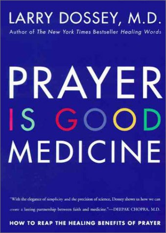 Prayer Is Good Medicine How to Reap the Healing Benefits of Prayer  1997 edition cover