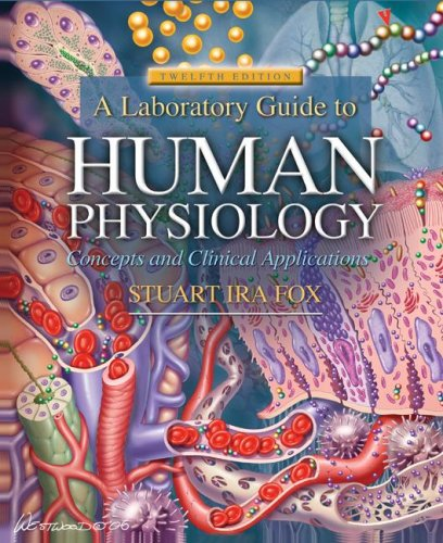 Laboratory Guide to Human Physiology Concepts and Clinical Applications 12th 2008 9780073347240 Front Cover