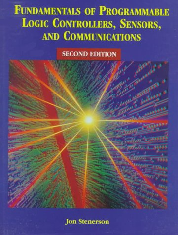 Fundamentals of Programmable Logic Controllers, Sensors and Communications  2nd 1999 9780137461240 Front Cover