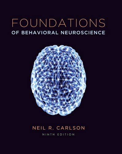 Foundations of Behavioral Neuroscience  9th 2014 9780205940240 Front Cover