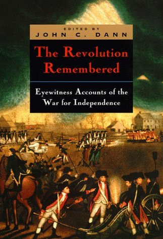 Revolution Remembered Eyewitness Accounts of the War for Independence  1983 9780226136240 Front Cover