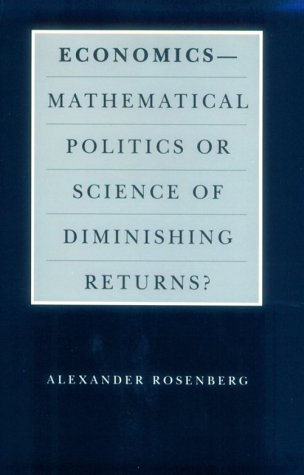 Economics-Mathematical Politics or Science of Diminishing Returns?  N/A 9780226727240 Front Cover