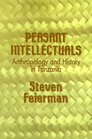 Peasant Intellectuals Anthropology and History in Tanzania  1990 (Reprint) edition cover