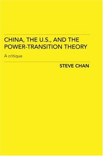 China, the US and the Power-Transition Theory A Critique  2008 edition cover