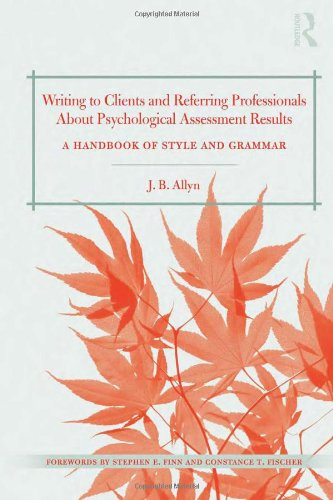 Writing to Clients and Referring Professionals about Psychological Assessment Results A Handbook of Style and Grammar  2012 edition cover