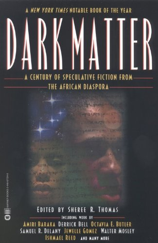 Dark Matter A Century of Speculative Fiction from the African Diaspora  2001 (Reprint) edition cover