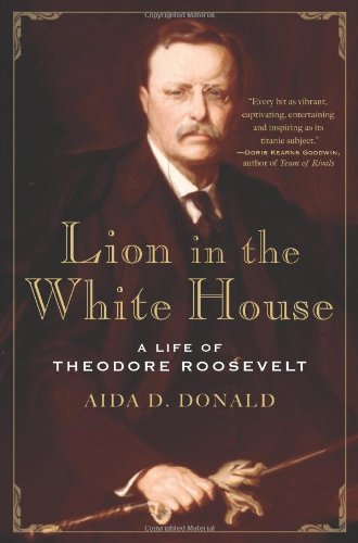Lion in the White House A Life of Theodore Roosevelt N/A edition cover